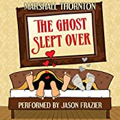 The Ghost Slept Over   [Marshall Thornton]