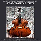 Constructing Walking Jazz Bass Lines Book III - Walking Bass Lines - Standard Lines - The Modes & the chord scale relationship method