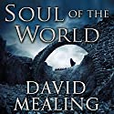 Soul of the World Audiobook by David Mealing Narrated by Rebecca Hamilton