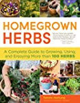 Homegrown Herbs: A Complete Guide to...