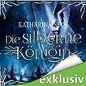 Die silberne Königin Hörbuch von Katharina Seck Gesprochen von: Sabina Godec
