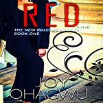 Red: The New Rulebook Series, Book 1   Joy Ohagwu