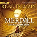 Merivel: A Man of His Time (       UNABRIDGED) by Rose Tremain Narrated by Sean Barrett