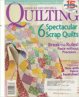 American Patchwork Quilting Magazine April 2008 Better