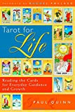 Tarot for Life: Reading the Cards for Everyday Guidance and Growth