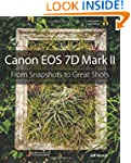 Canon EOS 7D Mark II: From Snapshots...