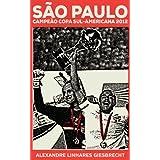 São Paulo campeão da Copa Sul-Americana 2012 (Portuguese Edition)