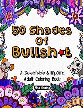 coloring books for cheap cheapest copy of 50 shades of bullsh t a delectable