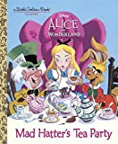 img - for Mad Hatter's Tea Party (Disney Alice in Wonderland) (Little Golden Book) book / textbook / text book