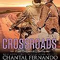 Crossroads Audiobook by Chantal Fernando Narrated by Sebastian York, Eva Christensen