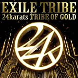 EXILE TRIBE「24karats TRIBE OF GOLD」