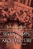 The Seven Lamps of Architecture (Dover Architecture)