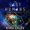 The Last Humans: The Complete Trilogy Hörbuch von Dima Zales, Anna Zaires Gesprochen von: Roberto Scarlato