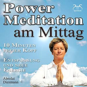 Power-Meditation am Mittag Hörbuch