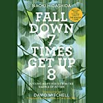 Fall Down 7 Times Get Up 8: A Young Man's Voice from the Silence of Autism | Naoki Higashida,KA Yoshida - translator,David Mitchell - translator