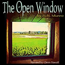 The Open Window (       UNABRIDGED) by H. H. Munro Narrated by Glenn Hascall
