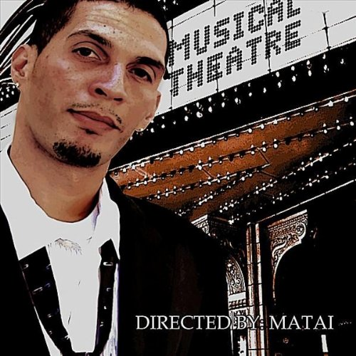 Matai - Musical Theatre (2010)