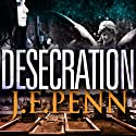 Desecration (       UNABRIDGED) by J.F. Penn Narrated by Rosalind Ashford