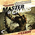 Master of Chains: Forgotten Realms: The Fighters, Book 1 Audiobook by Jess Lebow Narrated by Kevin Kraft
