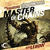 Master of Chains: Forgotten Realms: The Fighters, Book 1 | Jess Lebow