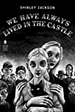 Image of We Have Always Lived in the Castle: (Penguin Classics Deluxe Edition)