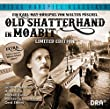 Karl May: Old Shatterhand in Moabit (Limited Edition) - H�rspielrarit�t in limitierter Auflage (Pidax H�rspiel-Klassiker)