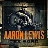 The Road by Aaron Lewis (2012) Audio CD
