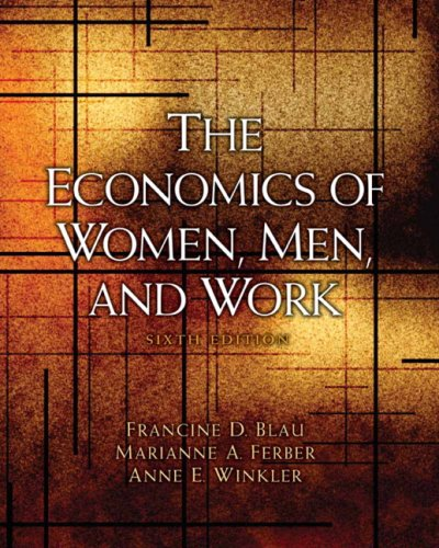 The Economics of Women, Men, and Work (6th Edition)