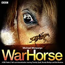War Horse Audiobook by Michael Morpurgo Narrated by Bob Hoskins, Brenda Blethyn, Timothy Spall