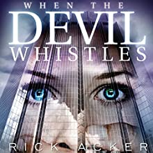 When the Devil Whistles Audiobook by Rick Acker Narrated by Jane Jacobs