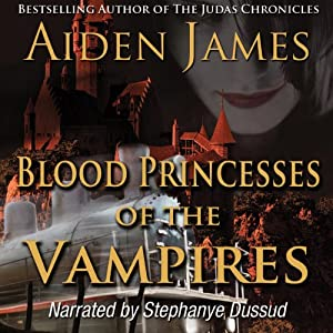 Blood Princesses of the Vampires: Dying of the Dark Vampires #3 | [Aiden James]