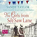 The Girls from See Saw Lane: The Brighton Girls Trilogy, Book 1 Audiobook by Sandy Taylor Narrated by Rebecca Courtney