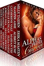 Alphas Prefer Curves: A Curvy Girl Romance BBW Anthology (Volume One)