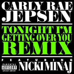 Tonight I'm Getting Over You (Remix) [feat. Nicki Minaj] [Explicit]