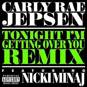 Tonight I'm Getting Over You (Remix) [feat. Nicki Minaj] [Explicit]