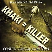 Khaki = Killer | Connie Corcoran Wilson