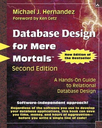 Database Design for Mere Mortals: A Hands-On Guide to...