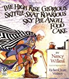 The High Rise Glorious Skittle Skat Roarious Sky Pie Angel Food Cake (015201019X) by Willard, Nancy