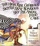 The High Rise Glorious Skittle Skat Roarious Sky Pie Angel Food Cake (015201019X) by Willard, Nancy