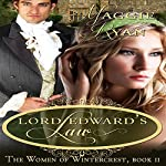 Lord Edward's Law: The Women of Wintercrest, Book 2 | Maggie Ryan