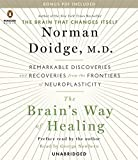 The Brains Way of Healing: Remarkable Discoveries and Recoveries from the Frontiers of Neuroplasticity