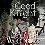 The Good Knight: A Gareth and Gwen Medieval Mystery | Sarah Woodbury