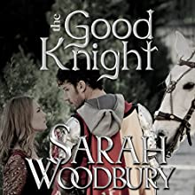 The Good Knight: A Gareth and Gwen Medieval Mystery Audiobook by Sarah Woodbury Narrated by Laurel Schroeder