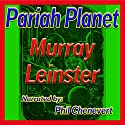 Pariah Planet (       UNABRIDGED) by Murray Leinster Narrated by Phil Chenevert