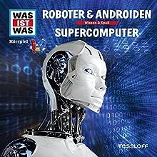 Roboter & Androiden / Supercomputer (Was ist Was 7) Hörspiel von Manfred Baur Gesprochen von: Crock Krummbiegel, Jacob Riedl, Anna Carlsson