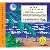 Sleepy Ocean & Rain ~ Dr. Jeffrey Thompson