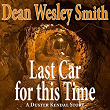 Last Car For This Time (       UNABRIDGED) by Dean Wesley Smith Narrated by Dean Wesley Smith