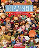 img - for Felt Wee FolkNew Adventures: 120 Enchanting Dolls book / textbook / text book