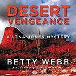 Desert Vengeance: A Lena Jones Mystery | Betty Webb
