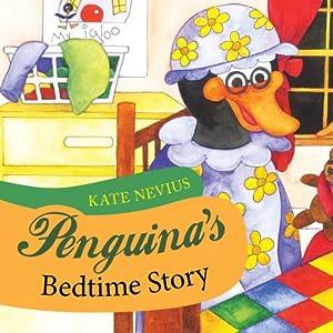 Penguina's Bedtime Story | [Kate Nevius]